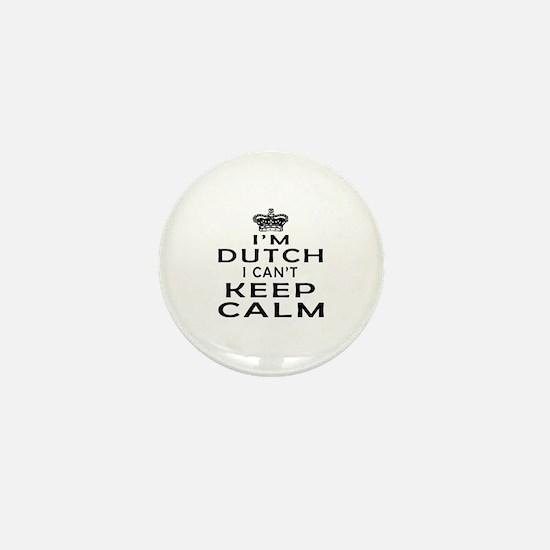 I Am Dutch I Can Not Keep Calm Mini Button