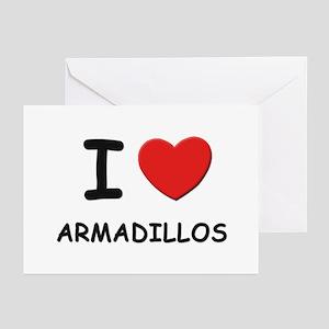 I love armadillos Greeting Cards (Pk of 10)