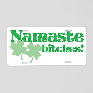 Namaste Bitches Aluminum License Plate
