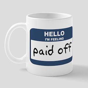 Feeling paid off Mug