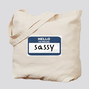 Feeling sassy Tote Bag