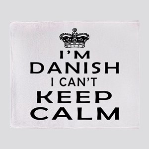 I Am Danish I Can Not Keep Calm Throw Blanket