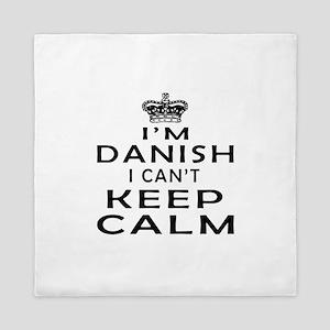 I Am Danish I Can Not Keep Calm Queen Duvet