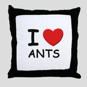 I love ants Throw Pillow