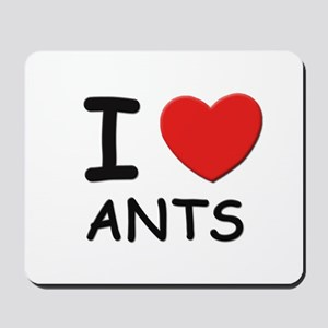 I love ants Mousepad