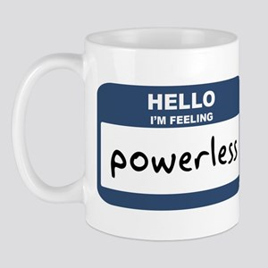 Feeling powerless Mug