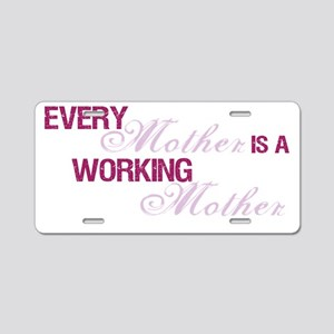 working mother2 Aluminum License Plate
