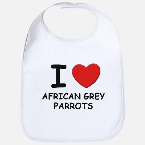I love african grey parrots Bib
