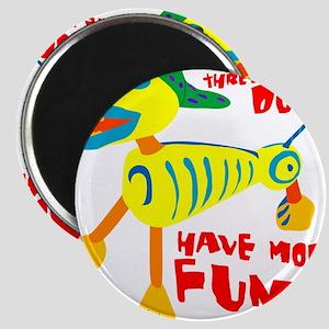 Three Legged Dogs Have More Fun Dark BKG Magnet