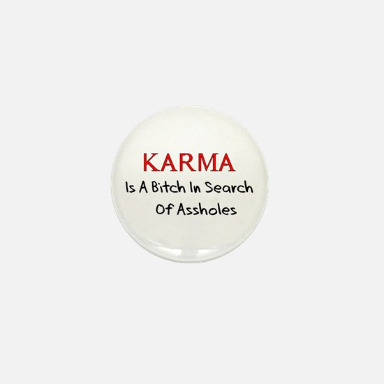 Karma Is A Bitch Mini Button