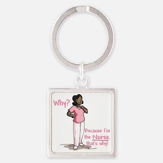 nursewhy_pink_tr Square Keychain