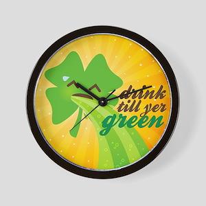 Drink Till Yer Green Wall Clock