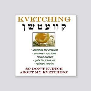 "Kvetch A Square Sticker 3"" x 3"""