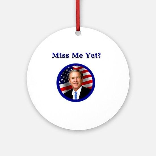 Miss Me Yet Bush Round Ornament