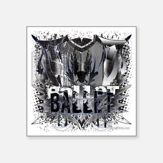 """Ballet Ballet Square Sticker 3"""" x 3"""""""