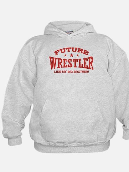 Future Wrestler Like My Big Brother Hoodie