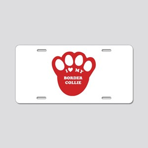 I love my border collie paw Aluminum License Plate