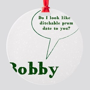 Bobby Quote Round Ornament