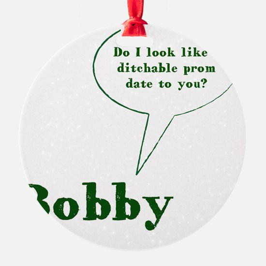 Bobby Quote Ornament
