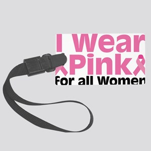I Wear Pink For All Women Large Luggage Tag