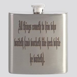 All things cometh to him who waiteth(white). Flask