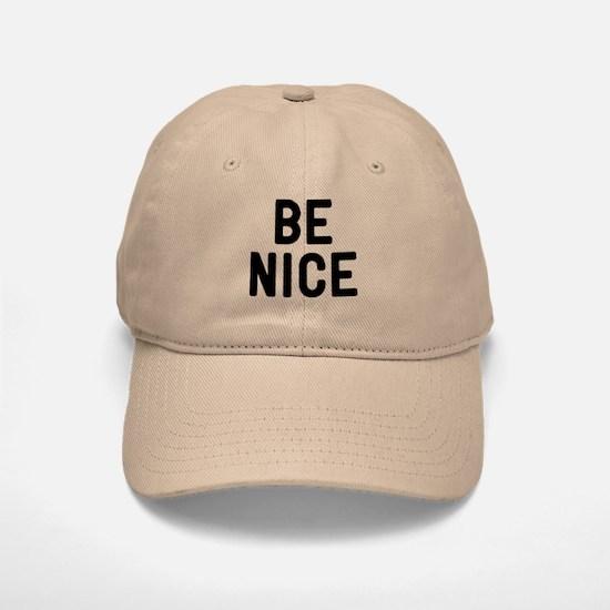 Be Nice Baseball Baseball Cap