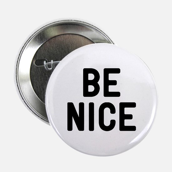 "Be Nice 2.25"" Button"