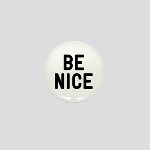 Be Nice Mini Button