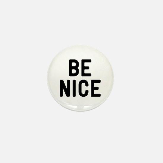 Be Nice Mini Button