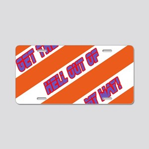 Get the hell out of my way! Aluminum License Plate