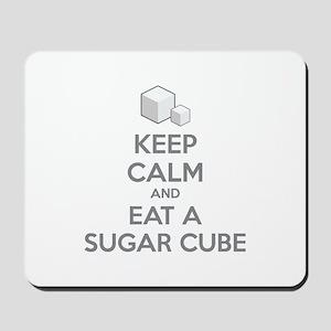 Keep calm and eat a sugar cube Mousepad