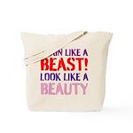 Train like a beast look like a beauty Tote Bag