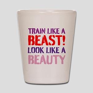 Train like a beast look like a beauty Shot Glass