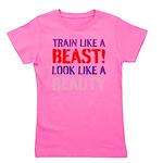 Train like a beast look like a beauty Girl's Tee