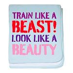 Train like a beast look like a beauty baby blanket