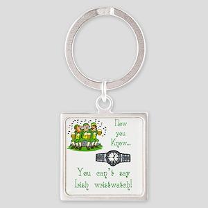 T_Irish wristwatchwhite Square Keychain