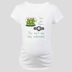 T_Irish wristwatchwhite Maternity T-Shirt
