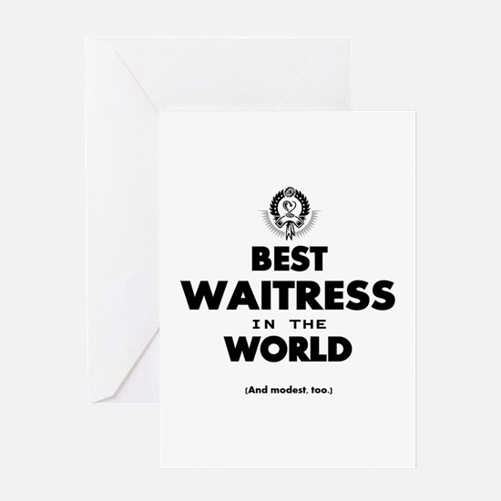 The Best in the World – Waitress Greeting Cards