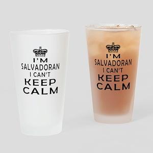 I Am Salvadoran I Can Not Keep Calm Drinking Glass