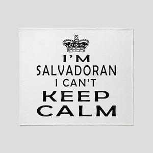 I Am Salvadoran I Can Not Keep Calm Throw Blanket