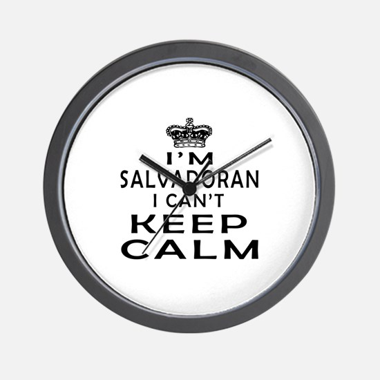 I Am Salvadoran I Can Not Keep Calm Wall Clock