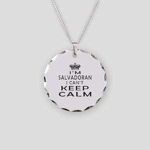 I Am Salvadoran I Can Not Keep Calm Necklace Circl