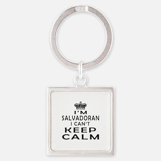 I Am Salvadoran I Can Not Keep Calm Square Keychai