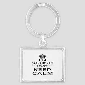 I Am Salvadoran I Can Not Keep Calm Landscape Keyc
