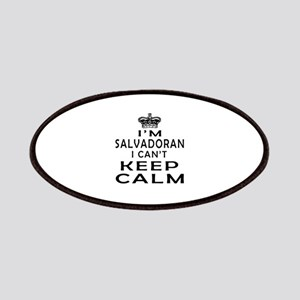 I Am Salvadoran I Can Not Keep Calm Patches