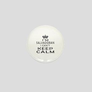 I Am Salvadoran I Can Not Keep Calm Mini Button