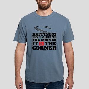 Happiness Isn't Around The Corner T-Shirt