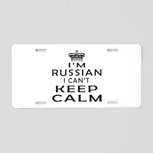 I Am Russian I Can Not Keep Calm Aluminum License