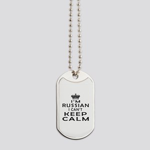 I Am Russian I Can Not Keep Calm Dog Tags
