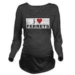 I Love Ferrets Long Sleeve Maternity T-Shirt